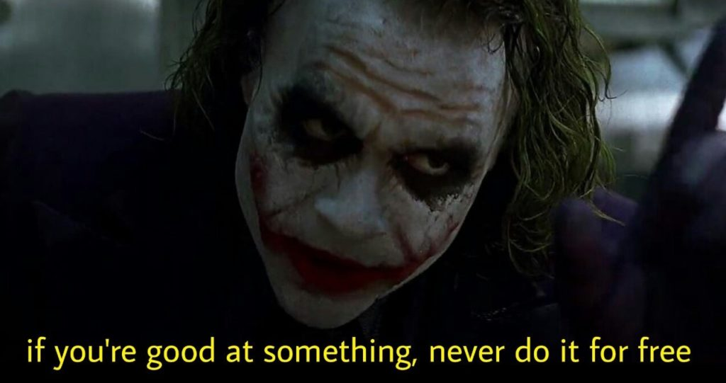 if-youre-good-at-somehing-never-do-it-for-free -joker